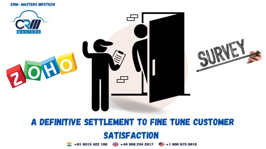 Zoho Survey – A Definitive Settlement to Fine Tune Customer Satisfaction