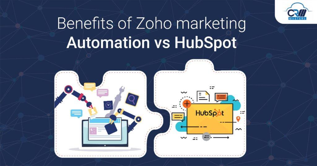 benefits of zoho marketing automation vs hubspot